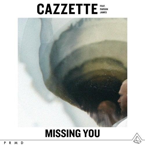 Missing You (feat. Parson James) de Cazzette