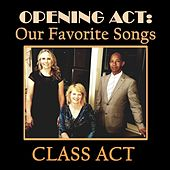 Opening Act: Our Favorite Songs by Class Act