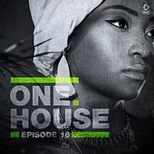 One House - Episode Sixteen by Various Artists