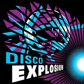 Disco Explosion by Various Artists