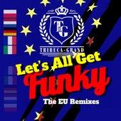 Let's All Get Funky - EU Remixes de Tribeca-Grand