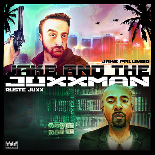 Jake & The Juxxman von Ruste Juxx
