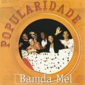 Popularidade by Bamdamel