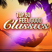 Top 50 Feel Good Classics von Various Artists