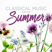 Classical Music for the Summer by Various Artists