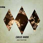 Give It Rhythm by Carlos Marin