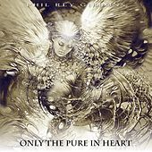 Only the Pure in Heart de Phil Rey
