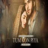 Tum Kon Piya - OST by Rahat Fateh Ali Khan