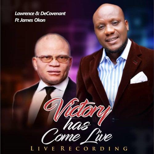 Victory Has Come (Live) [feat. James Okon] by Lawrence & De'Covenant