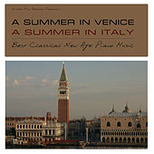 A Summer in Venice, a Summer in Italy by Best Classical New Age Piano Music