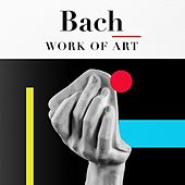 Bach: Work of Art by Various Artists