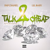 Talk 2 Cheap (feat. Lil Baby) by Pap Chanel