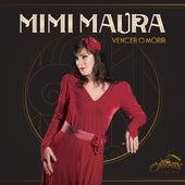 Vencer O Morir de Mimi Maura