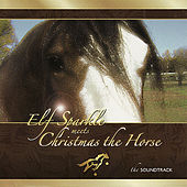 Elf Sparkle Meets Christmas the Horse by Various Artists