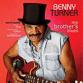 My Brother's Blues by Benny Turner