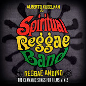 Reggae Andino - The Chamanic Songs For Films Mixes de Spiritual Reggae Band