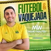Futebol e Vaquejada von Mano Walter
