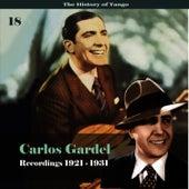 The History of Tango - Carlos Gardel Volume 18 / Recordings 1921 - 1931 by Carlos Gardel