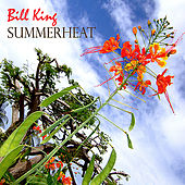 Summer Heat - The Jazz Collection, 1979-2008 by Bill King