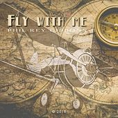 Fly With Me de Phil Rey