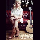 Follow You Follow Me de Maria Byrne