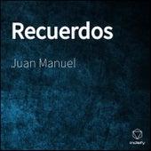 Recuerdos de Juan Manuel