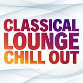 Classical Lounge Chill Out de Various Artists