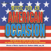 Music For An American Occasion di The Band Of The Corps Of Royal Engineers