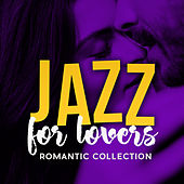 Jazz For Lovers - Romantic Collection by Various Artists