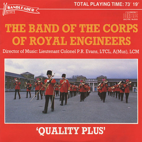 Quality Plus by The Band Of The Corps Of Royal Engineers