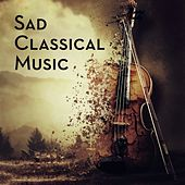 Sad Classical Music by Various Artists