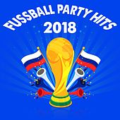 Fussball Party Hits 2018 von Various Artists