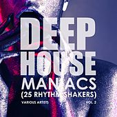 Deep-House Maniacs, Vol. 2 (25 Rhythm Shakers) by Various Artists