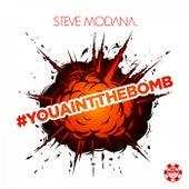 #Youaintthebomb von Steve Modana