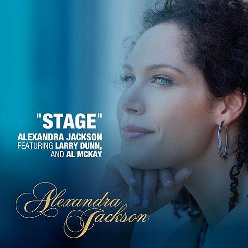 Stage (feat. Larry Dunn & Al McKay) by Alexandra Jackson