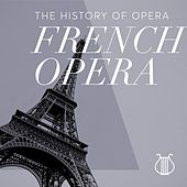 The History of Opera: French opera by Various Artists