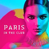 Paris in the Club by Various Artists