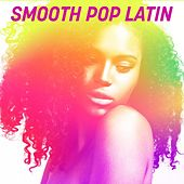 Smooth Pop Latin de Various Artists