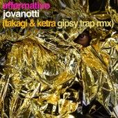 Affermativo (Takagi & Ketra Gipsy Trap Remix) di Jovanotti
