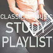 Classical Music Study Playlist von Various Artists