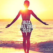 Ibiza Chill Vibes 2018 von Various Artists