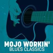Mojo Workin': Blues Classics de Various Artists
