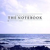 The Notebook (Master Rework / TS & Mauve) von Theo Schwarz
