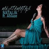 Mi Stamatas by Natalia