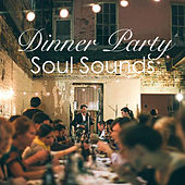 Dinner Party Soul Sounds by Various Artists