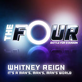 It's a Man's, Man's, Man's World (The Four Performance) de Whitney Reign