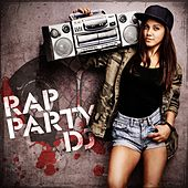 Rap Party DJ by Various Artists