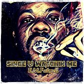Since U Watchin Me by E.M. Fahrell