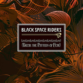 LoveLoveLoveLoveLoveLoveLoveLovelove! (Break the Pattern of Fear) by Black Space Riders