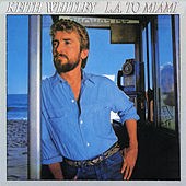 L.A. to Miami by Keith Whitley